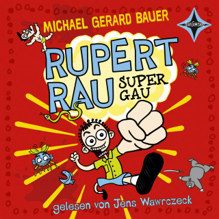 Michael Gerard Bauer: Rupert Rau Super Gau