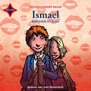 Michael Gerard Bauer: Ismael: Bereit sein ist alles