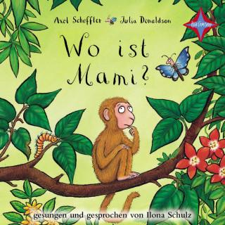 Julia Donaldson, Axel Scheffler: Wo ist Mami?