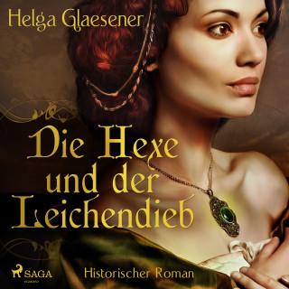 Helga Glaesener: Die Hexe und der Leichendieb