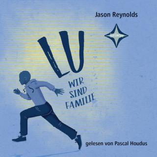 Jason Reynolds: Lu - Wir sind Familie
