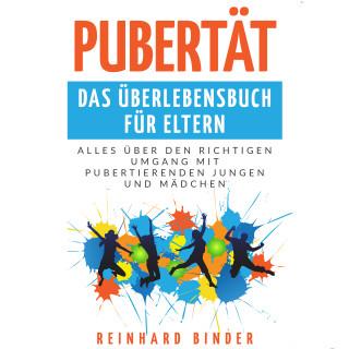 Reinhard Binder: Pubertät - Das Überlebensbuch für Eltern