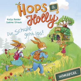 Katja Reider, Angela Strunck: Hops & Holly: Die Schule geht los! (Hörspiel)