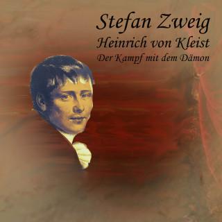 Stefan Zweig: Heinrich von Kleist