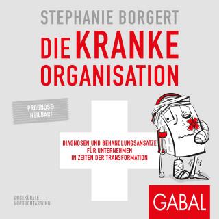 Stephanie Borgert: Die kranke Organisation