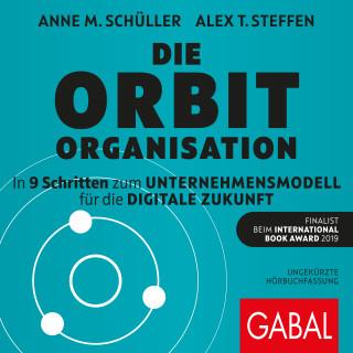 Anne M. Schüller, Alex T. Steffen: Die Orbit-Organisation