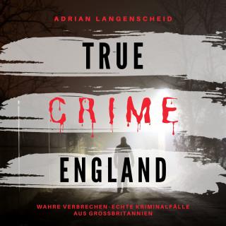 Adrian Langenscheid: True Crime England