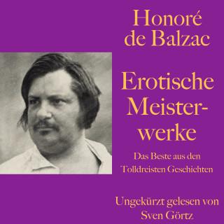 Honoré de Balzac: Honoré de Balzac: Erotische Meisterwerke