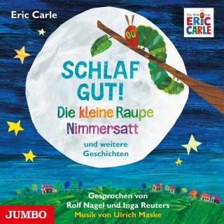 Eric Carle: Schlaf gut! Die kleine Raupe Nimmersatt und weitere Geschichten