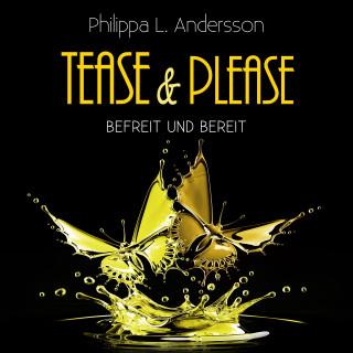 Philippa L. Andersson: Tease & Please - befreit und bereit