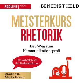 Benedikt Held: Meisterkurs Rhetorik