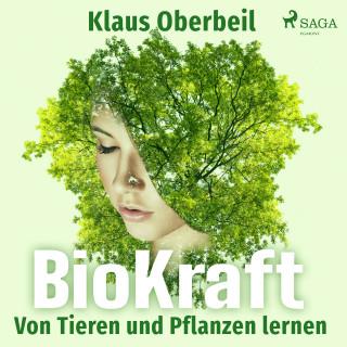 Klaus Oberbeil: BioKraft - Von Tieren und Pflanzen lernen