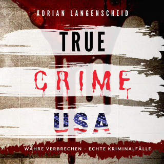 Adrian Langenscheid: TRUE CRIME USA