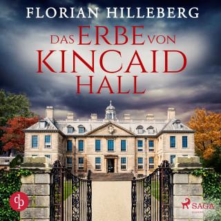 Florian Hilleberg: Das Erbe von Kincaid Hall
