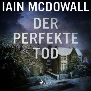 Iain Mcdowall: Der perfekte Tod