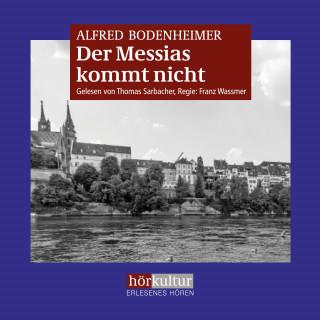 Alfred Bodenheimer: Der Messias kommt nicht