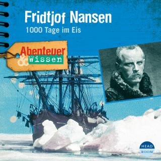 Daniela Wakonigg: Abenteuer & Wissen: Fridtjof Nansen