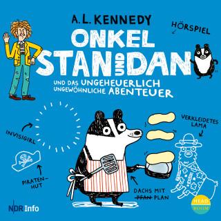 A.L. Kennedy: Onkel Stan und Dan und das ungeheuerlich ungewöhnliche Abenteuer