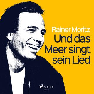 Rainer Moritz: Und das Meer singt sein Lied