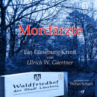 Ulrich W. Gaertner: Mordärzte