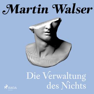 Martin Walser: Die Verwaltung des Nichts