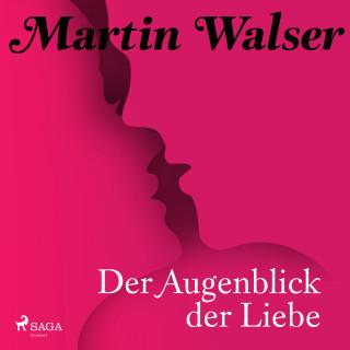 Martin Walser: Der Augenblick der Liebe