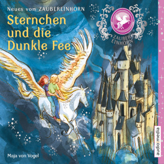 Maja von Vogel: Zaubereinhorn - Sternchen und die Dunkle Fee