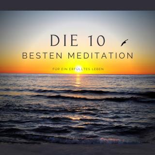 Patrick Lynen, Stephan Müller: Die 10 besten Meditationen für ein erfülltes Leben