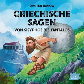 Dimiter Inkiow: Griechische Sagen. Von Sisyphos bis Tantalos