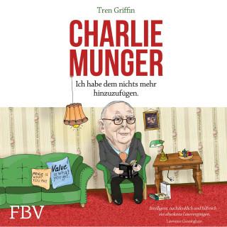 Tren Griffin, Charles Munger, Hendrik Leber: Charlie Munger