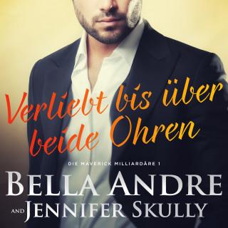 Bella Andre, Jennifer Skully: Verliebt bis über beide Ohren(Die Maverick Milliardäre 1)
