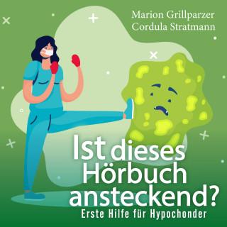 Marion Grillparzer: Ist dieses Hörbuch ansteckend? Erste Hilfe für Hypochonder