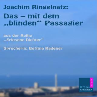 """Joachim Ringelnatz: Das - mit dem """"Blinden Passagier"""""""