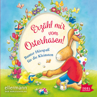 Susan Niessen, Claudia Ondracek, Henriette Wich, Erhard Dietl: Erzähl mir vom Osterhasen