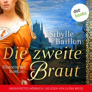 Sibylle Baillon: Die zweite Braut
