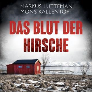Mons Kallentoft, Markus Lutteman: Das Blut der Hirsche: Thriller