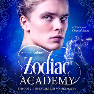 Amber Auburn: Zodiac Academy, Episode 2 - Der Zauber des Wassermanns
