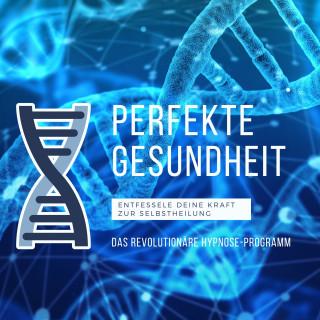 Alexander Lorenz, Sophia Kaiser: Perfekte Gesundheit: Entfessele Deine Kraft zur Selbstheilung