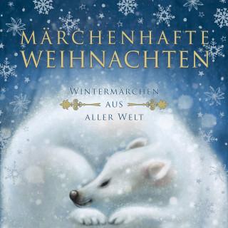 Brüder Grimm, Selma Lagerlöf, Hans Christian Andersen: Märchenhafte Weihnachten