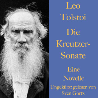 Leo Tolstoi: Leo Tolstoi: Die Kreutzer-Sonate
