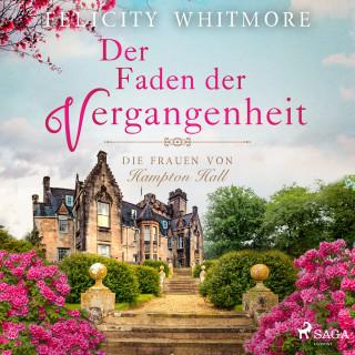 Felicity Whitmore: Der Faden der Vergangenheit: Die Frauen von Hampton Hall, Roman (Die Hampton-Hall-Trilogie 1)