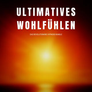 Patrick Lynen: Ultimatives Wohlfühlen: Das revolutionäre Hypnose-Programm