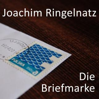 Joachim Ringelnatz: Die Briefmarke