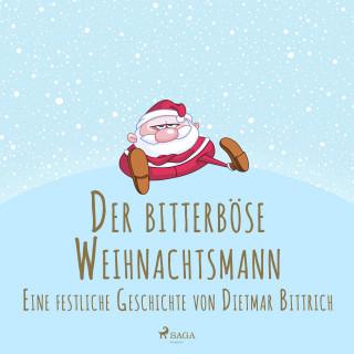 Dietmar Bittrich: Der bitterböse Weihnachtsmann. Eine festliche Geschichte