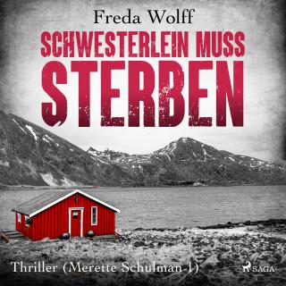 Freda Wolff: Schwesterlein muss sterben: Thriller (Merette Schulman 1)