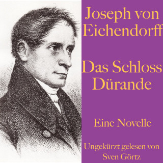Joseph von Eichendorff: Joseph von Eichendorff: Das Schloss Dürande