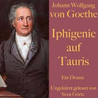 Johann Wolfgang von Goethe: Johann Wolfgang von Goethe: Iphigenie auf Tauris