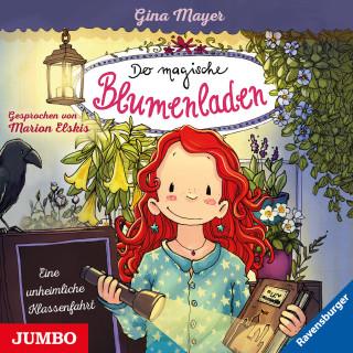 Gina Mayer: Der magische Blumenladen. Eine unheimliche Klassenfahrt