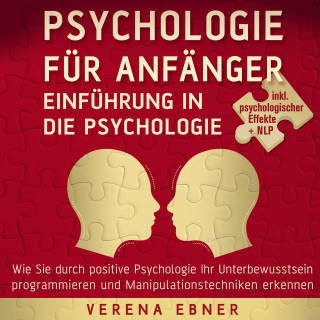 Verena Ebner: Psychologie für Anfänger - Einführung in die Psychologie