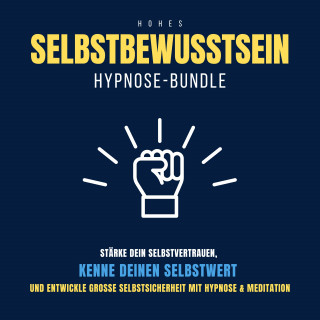 Patrick Lynen: Hypnose-Bundle: Hohes Selbstbewusstsein